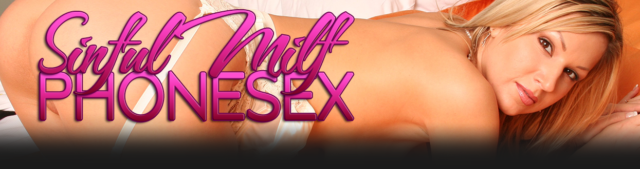 Sinful Milf Phonesex – Naughty Cougar to to tease all the boys and Men !